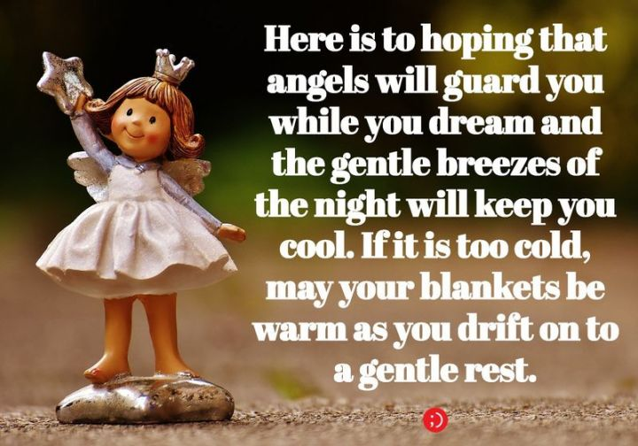 """51 Good Night Images and Quotes - """"Here is to hoping that angels will guard you while you dream and the gentle breezes of the night will keep you cool. If it is too cold, may your blankets be warm as you drift on to a gentle rest."""""""