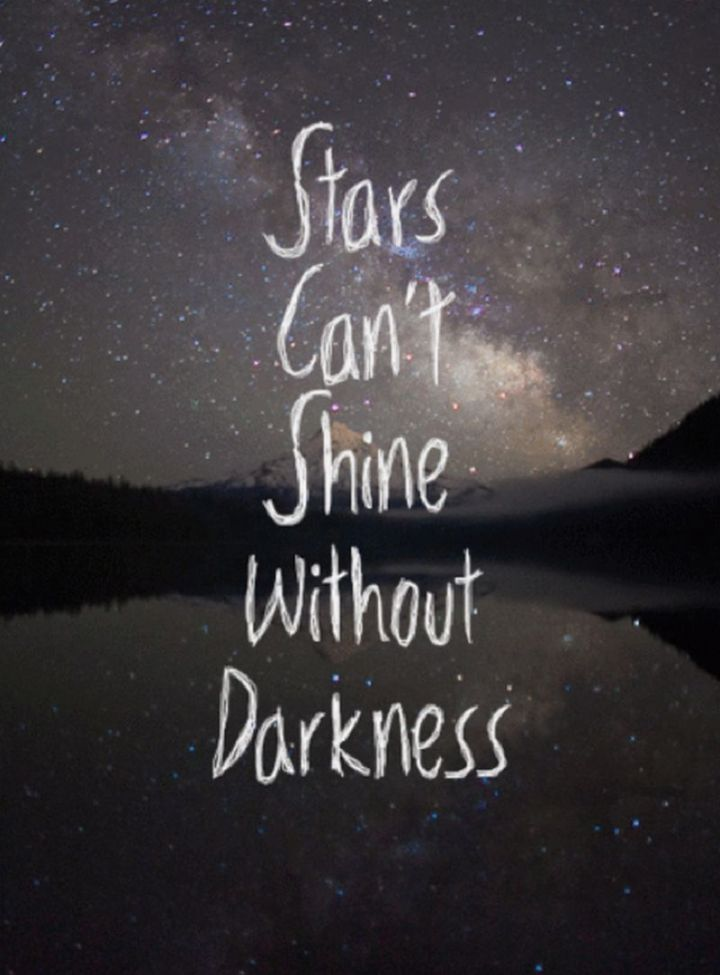 """51 Good Night Images and Quotes - """"Stars can't shine without darkness."""""""