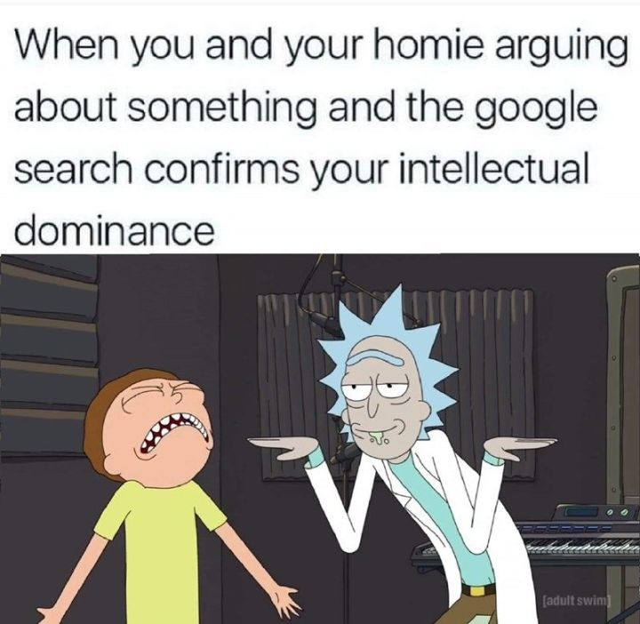 "67 Hilarious Memes - ""When you and your homie arguing about something and the google search confirms your intellectual dominance."""