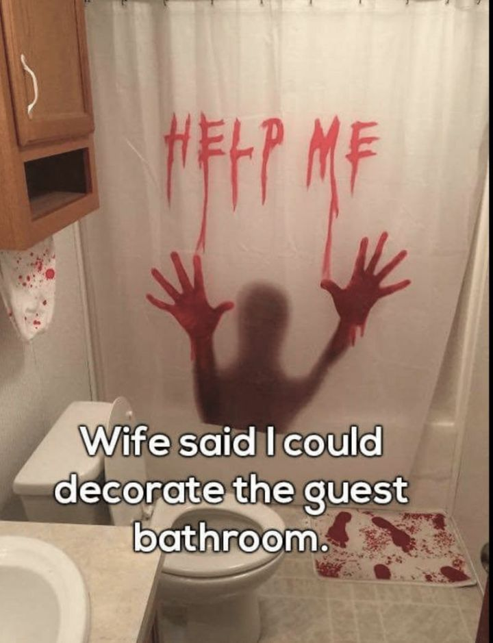 "49 Marriage Memes - ""Wife said I could decorate the guest bathroom. Help Me."""