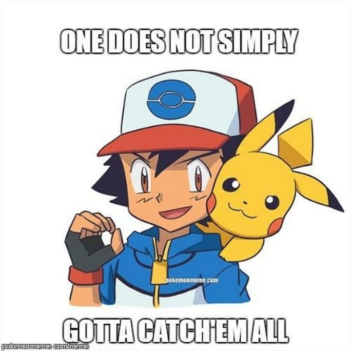 """71 Pokémon memes - """"One does not simply gotta catch 'em all."""""""