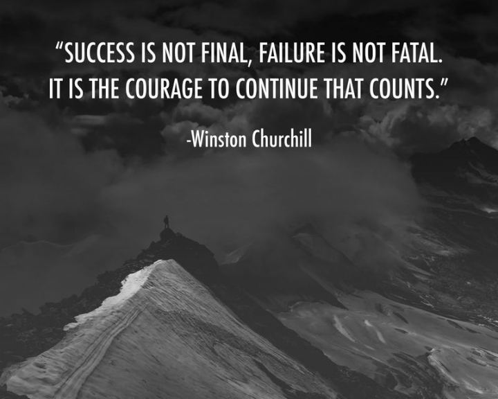 "41 Positive Quotes - ""Success is not final, failure is not fatal: it is the courage to continue that counts."" - Winston Churchill"