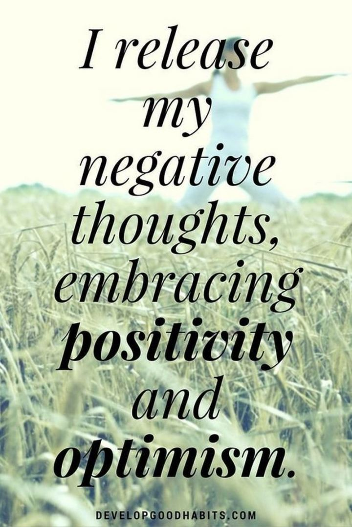 "61 Life Quotes with Beautiful Images - ""I release my negative thoughts, embracing positivity and optimism."""