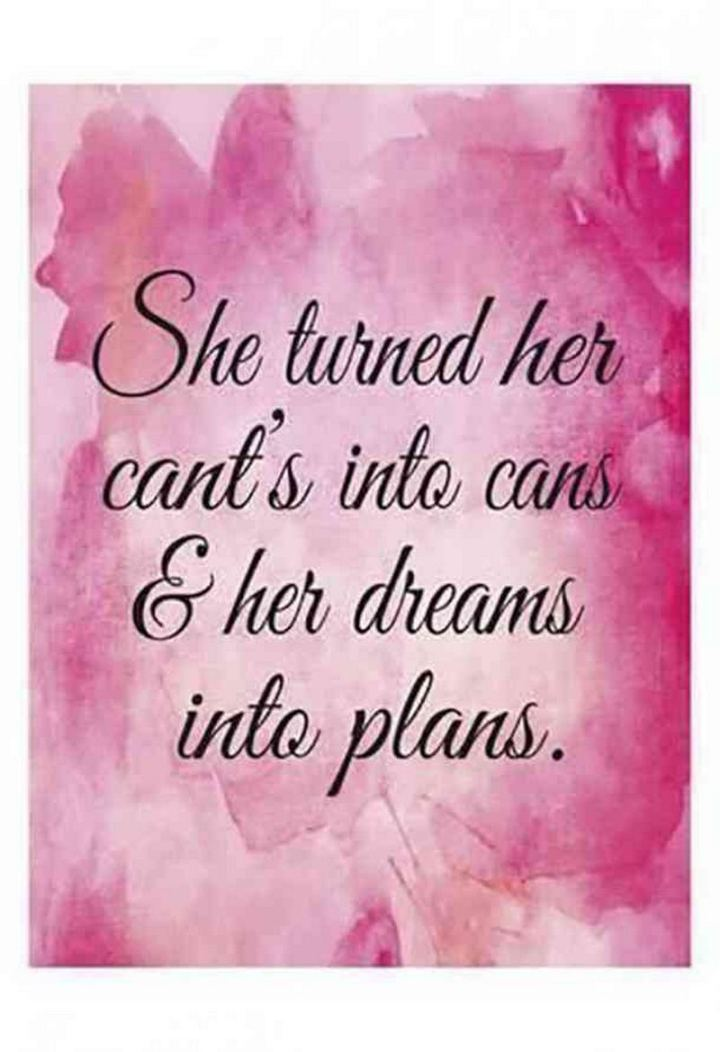 """59 Positive Memes - """"She turned her cant's into cans and her dreams into plans."""""""