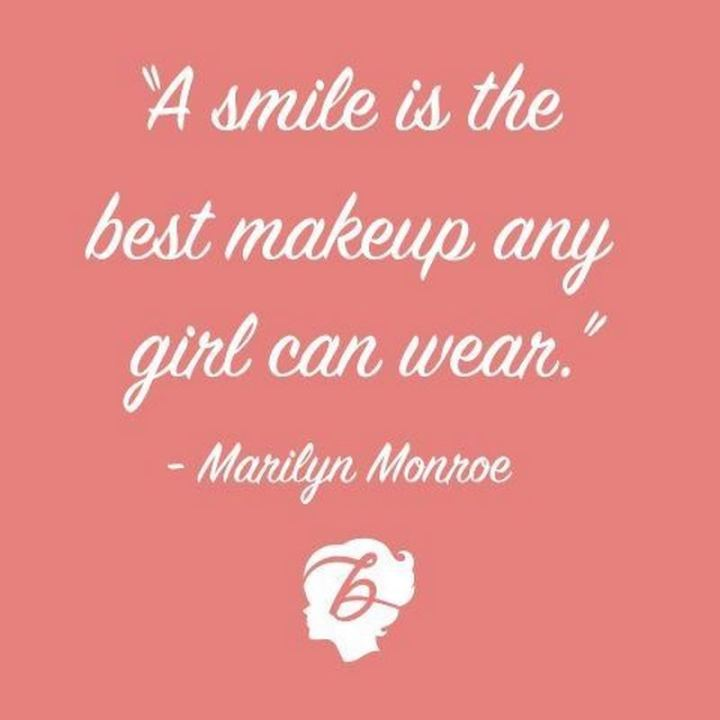 "55 Smile Quotes - ""A smile is the best makeup any girl can wear."" - Marilyn Monroe"
