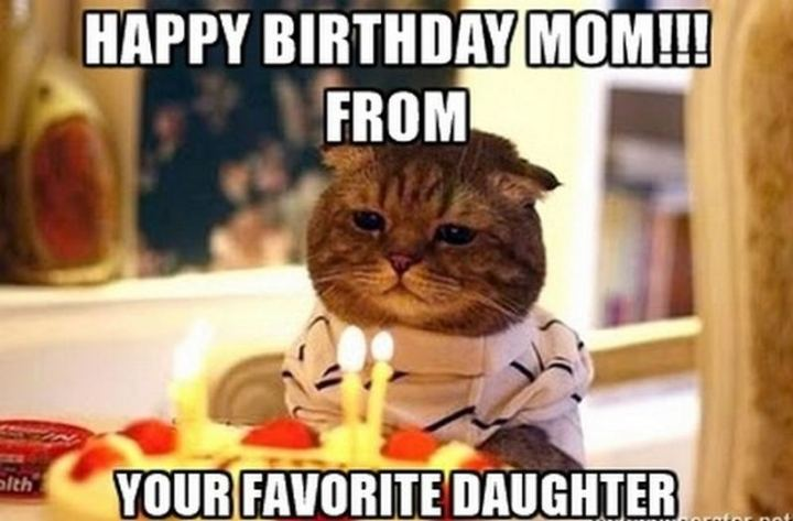 """101 Happy Birthday Mom Memes - """"Happy birthday mom!!! From your favorite daughter."""""""