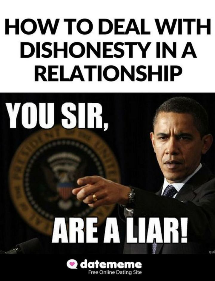 """65 Funny Dating Memes - """"How to deal with dishonesty in a relationship: You sir, are a liar!"""""""