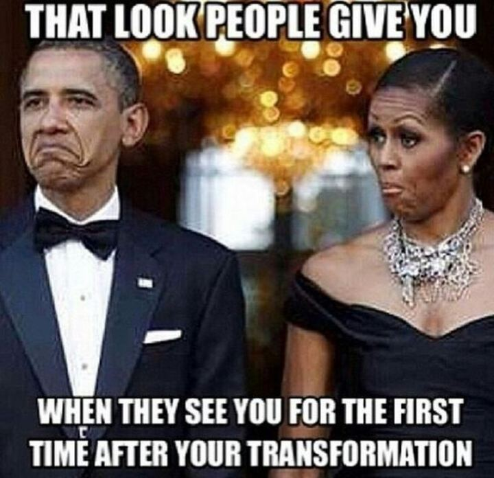 """65 Gym Memes - """"That look people give you when they see you for the first time after your transformation."""""""