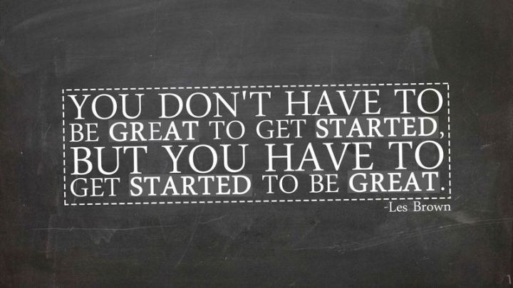 """81 Funny Life Memes - """"You don't have to be great to get started, but you have to get started to be great."""""""