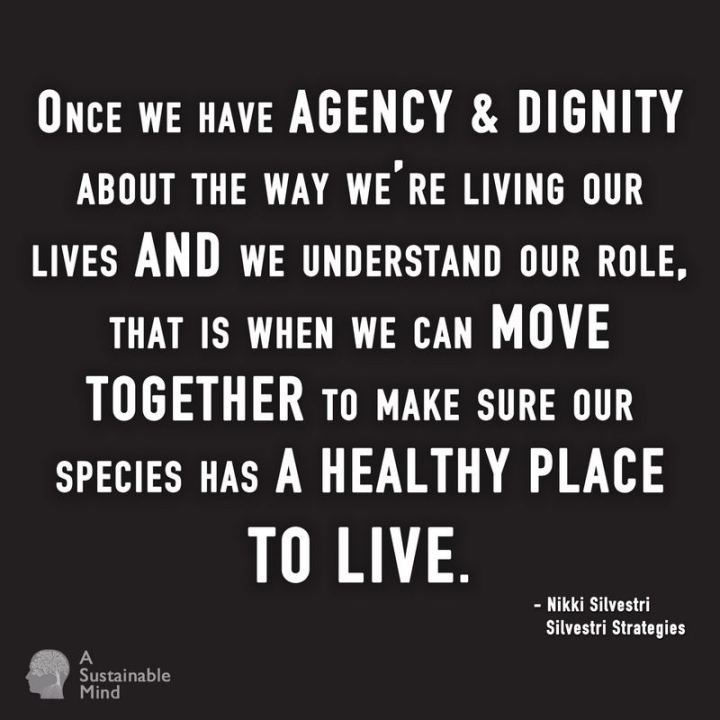 """81 Funny Life Memes - """"Once we have agency and dignity about the way we're living our lives and we understand our role, that is when we can move together to make sure our species has a healthy place to live."""" - Nikki Silvestri"""