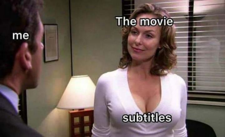 """71 Funny Dirty Memes - """"The movie. Me. Subtitles."""""""