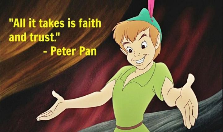 """61 Inspirational Disney Quotes - """"All it takes is faith and trust."""" - Peter Pan"""