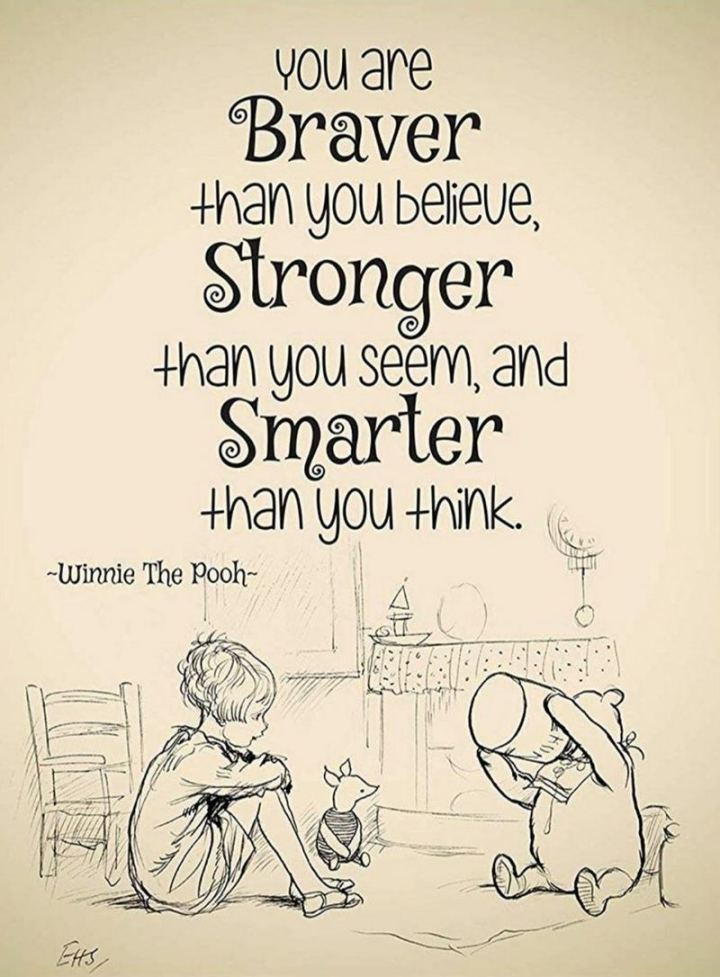 """61 Inspirational Disney Quotes - """"You are braver than you believe, stronger than you seem, and smarter than you think."""" - Christopher Robin"""