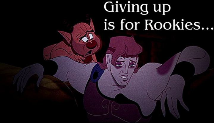 """61 Inspirational Disney Quotes - """"Giving up is for rookies."""" - Philoctetes"""