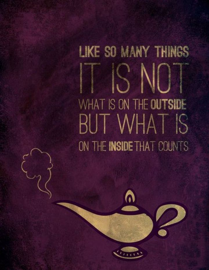 """61 Inspirational Disney Quotes - """"Like so many things, it is not what's outside, but what is inside that counts."""" - Aladdin"""