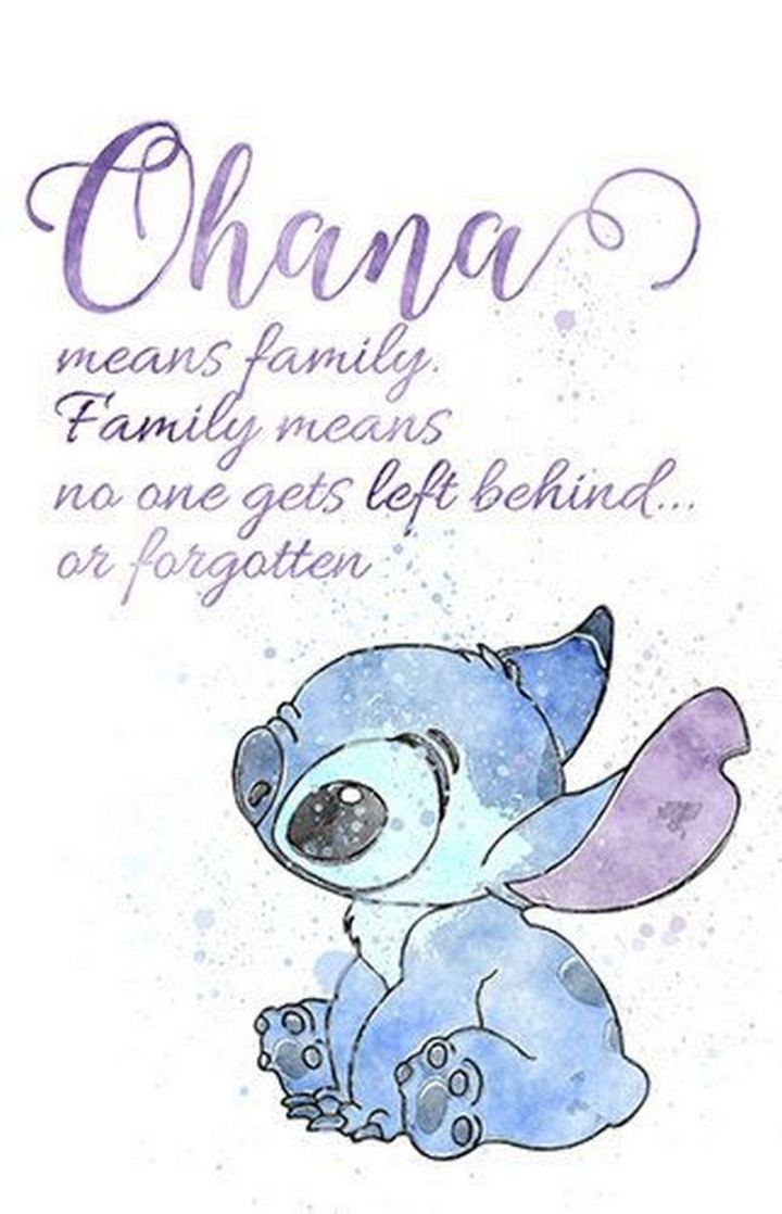 """61 Inspirational Disney Quotes - """"Ohana means family. Family means nobody gets left behind."""" - Stitch"""