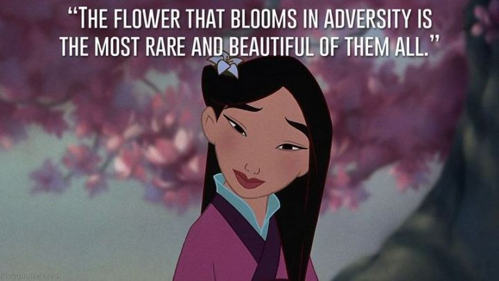 """61 Inspirational Disney Quotes - """"The flower that blooms in adversity is the most rare and beautiful of all."""" - The Emperor"""