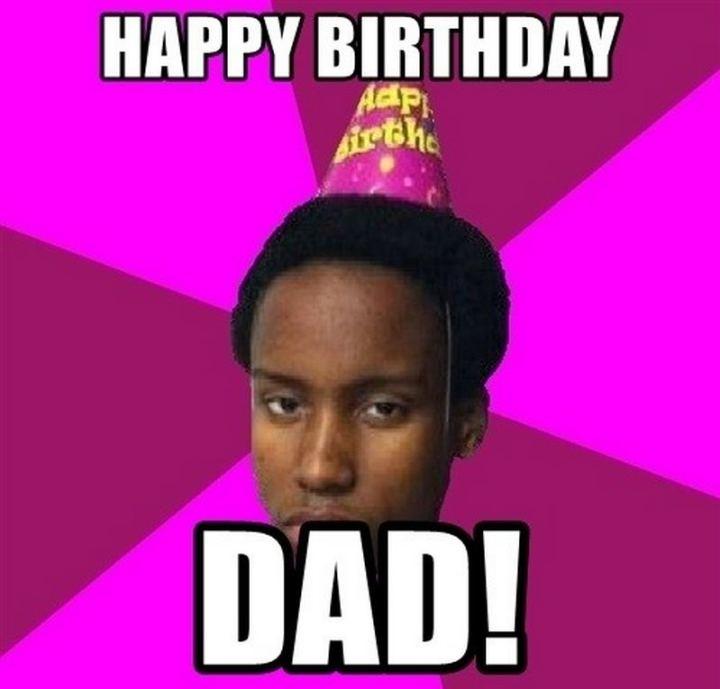 "47 Happy Birthday Dad Memes - ""Happy birthday dad!"""