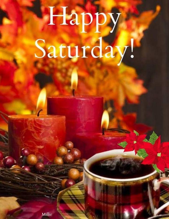 "59 Saturday Quotes - Happy Saturday!"" - Unknown"