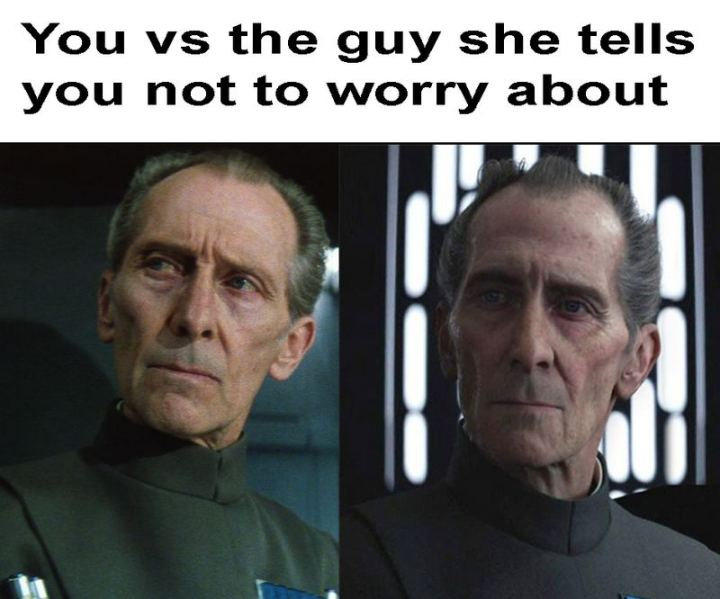 """61 Star Wars Memes - """"You vs the guy she tells you not to worry about."""""""
