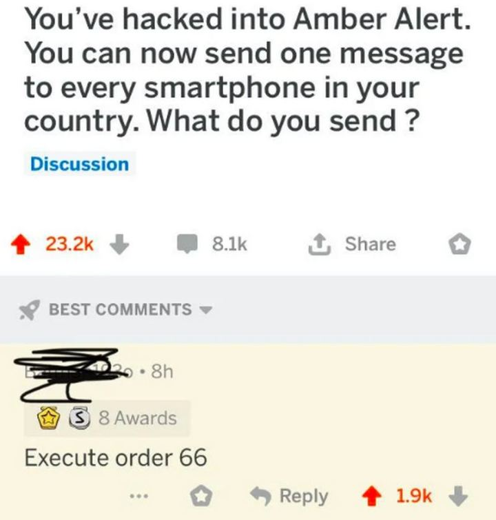 """61 Star Wars Memes - """"You've hacked into Amber Alert. You can now send one message to every smartphone in your country. What do you send? Execute Order 66."""""""