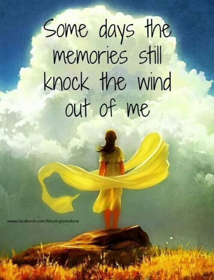 "77 ""Thinking of You"" Memes - ""Some days the memories still knock the wind out of me."""