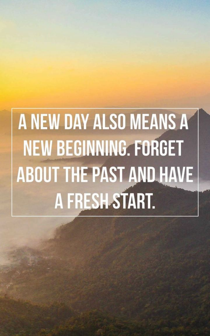 """51 Thursday Quotes - """"A new day also means a new beginning. Forget about the past and have a fresh start."""" - Unknown"""