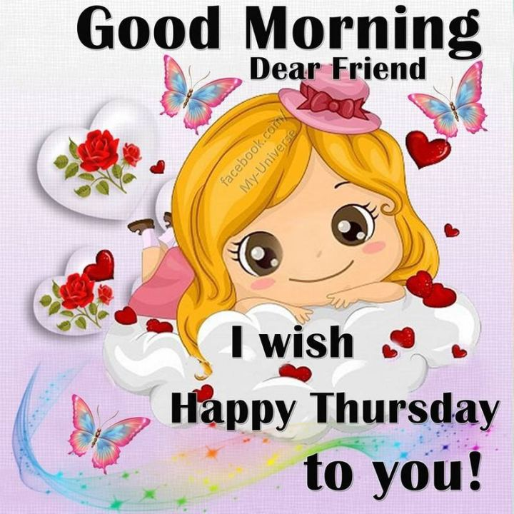 """51 Thursday Quotes - """"Good morning dear friend! I wish Happy Thursday to you!"""" - Unknown"""