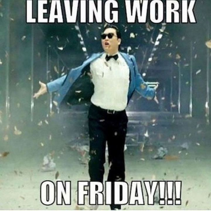 """Leaving work on Friday!!!"""