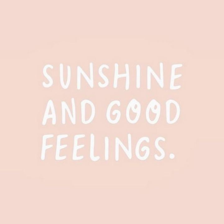 """Sunshine and good feelings."""