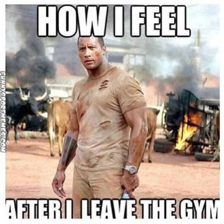 "51 Men Memes - ""How I feel after I leave the gym."""