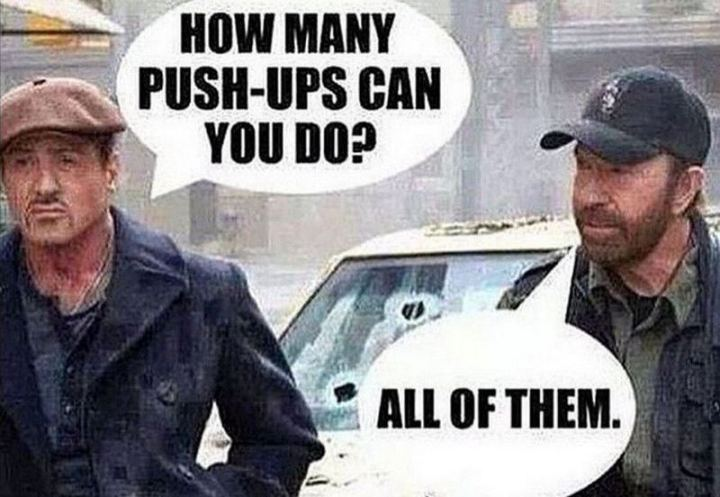 """How many push-ups can you do? All of them."""