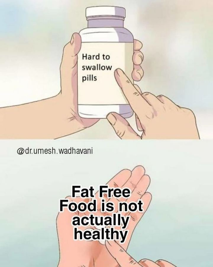 """Fat-free food is not actually healthy."""