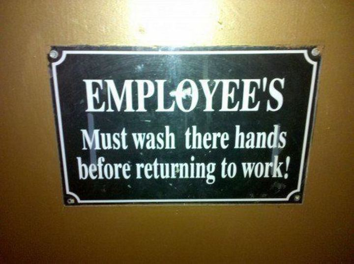 """57 Grammar Memes - """"Employee's must wash there hands before returning to work."""""""