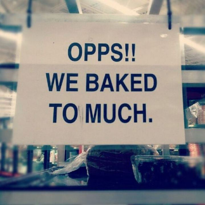 """""""Opps!! We baked to much."""""""