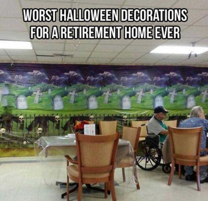 """""""Worst Halloween decorations for a retirement home ever."""""""