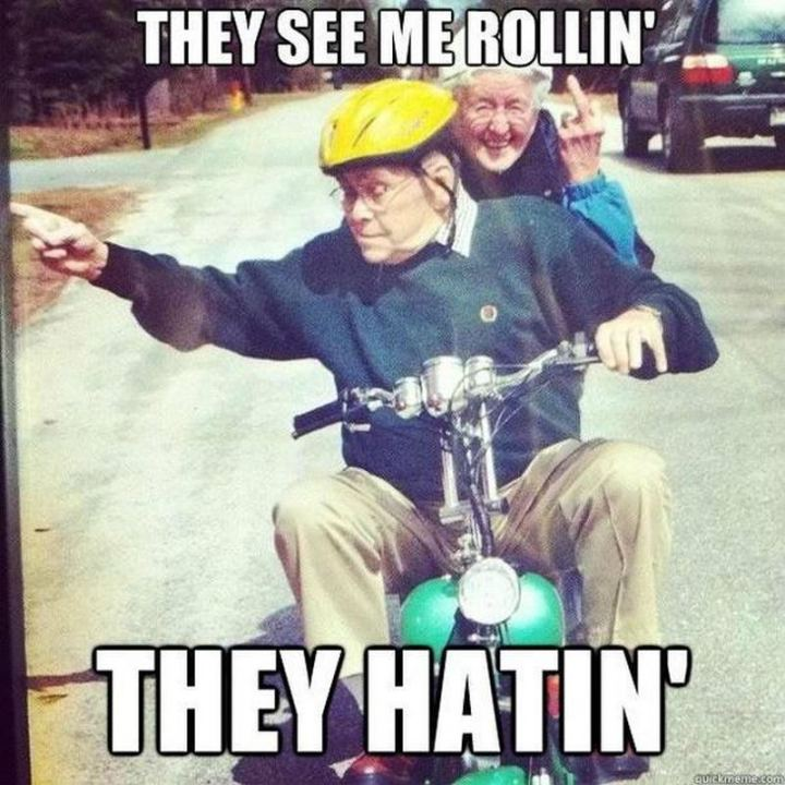 """They see me rolling. They hating."""