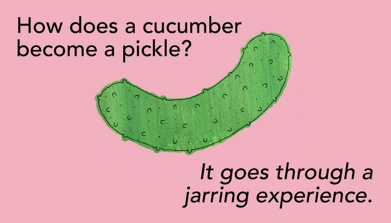 87 Funny Jokes for Kids - How does a cucumber become a pickle? It goes through a jarring experience.