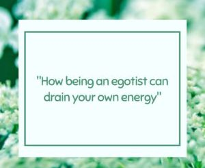 egotist, ego, get rid of ego, egotistical, ego quotes