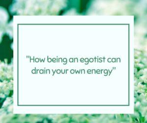 egotist, ego, get rid of ego, egotistical, ego quotes