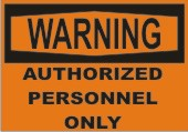 Warning Authorized Personnel Only safety sign