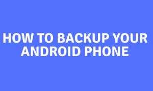 How to Backup Your Android Phone