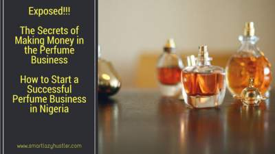 The Best Way to Start a Profitable Perfume Busness in Nigeria [2021]