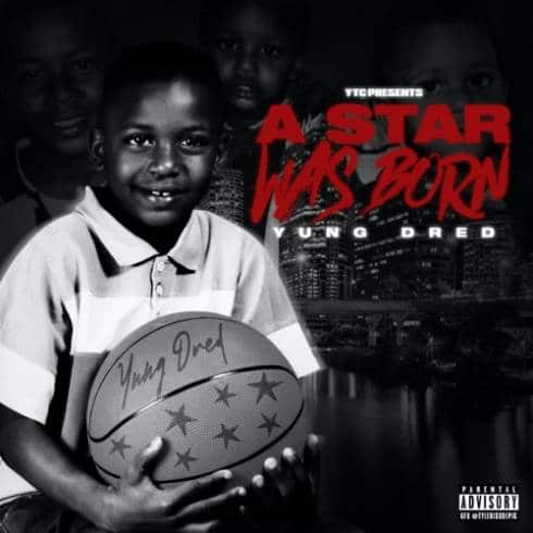 Yung Dred – A STAR WAS BORN (ZIP FILE)