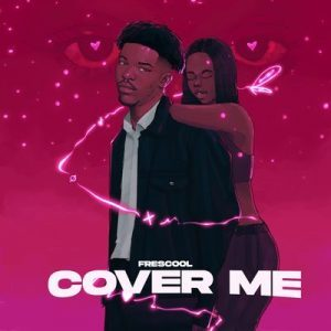 Frescool – Cover Me
