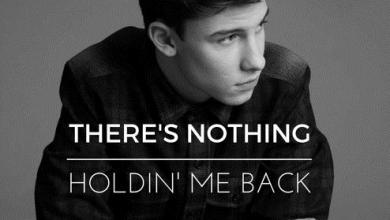 There's Nothing Holdin' Me Back Shawn Mendes mp3 download