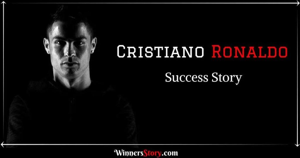 Cristiano Ronaldo Success Story