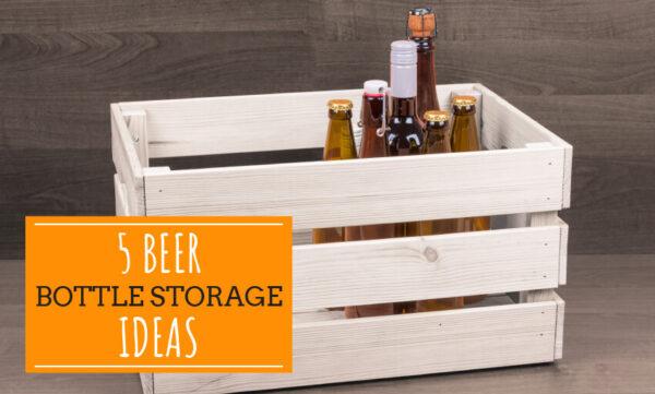 5 beer bottle storage ideas winning