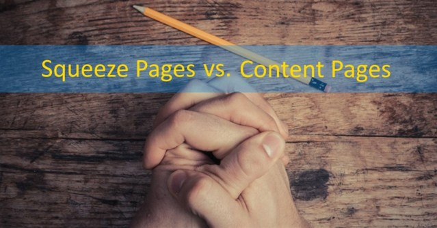 Squeeze Pages vs Content Pages for Paid Marketing