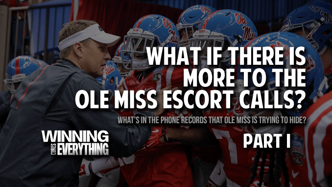 What if there's more to the Ole Miss escort calls? (Part I)